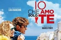 """""""Io che amo solo te"""", la Puglia ancora protagonista del grande schermo"""