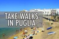 Take Walks in Puglia