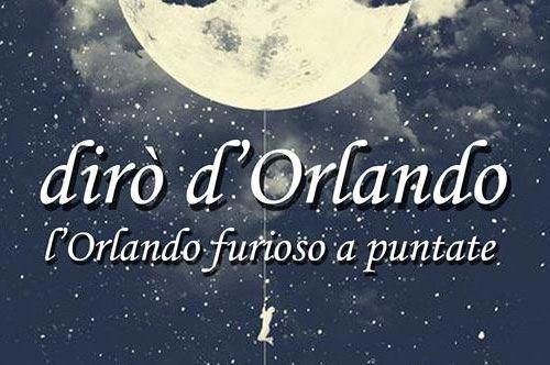Dirò d'Orlando – l'Orlando Furioso a puntate