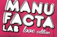 Manufacta Lab Love Edition