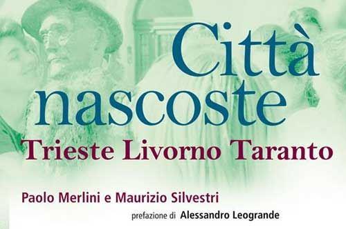 Taranto Città nascosta? Incontro con Paolo Merlini