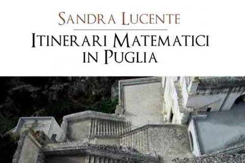 """""""Itinerari matematici"""", 30 percorsi per scoprire la Puglia"""