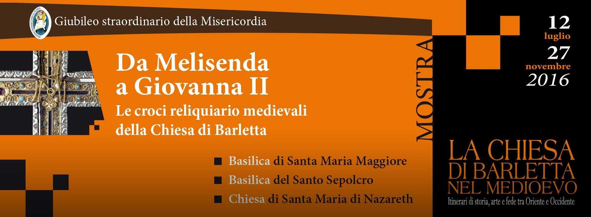 Barletta: Da Melisenda a Giovanna II. Le croci reliquiario medievali della Chiesa di Barletta