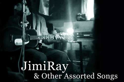JimiRay & Other Assorted Songs