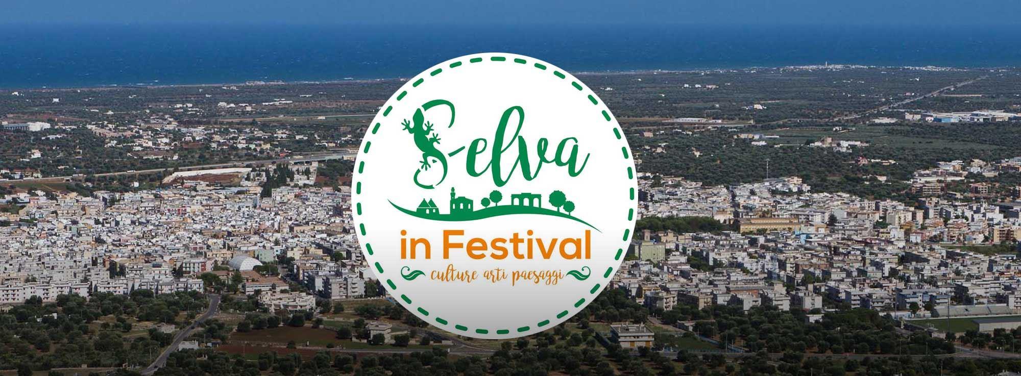Fasano: Selva In Festival. Culture-Arti-Paesaggi