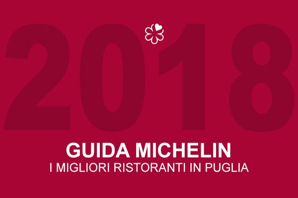 Guida Michelin 2018, otto ristoranti stellati in regione Puglia