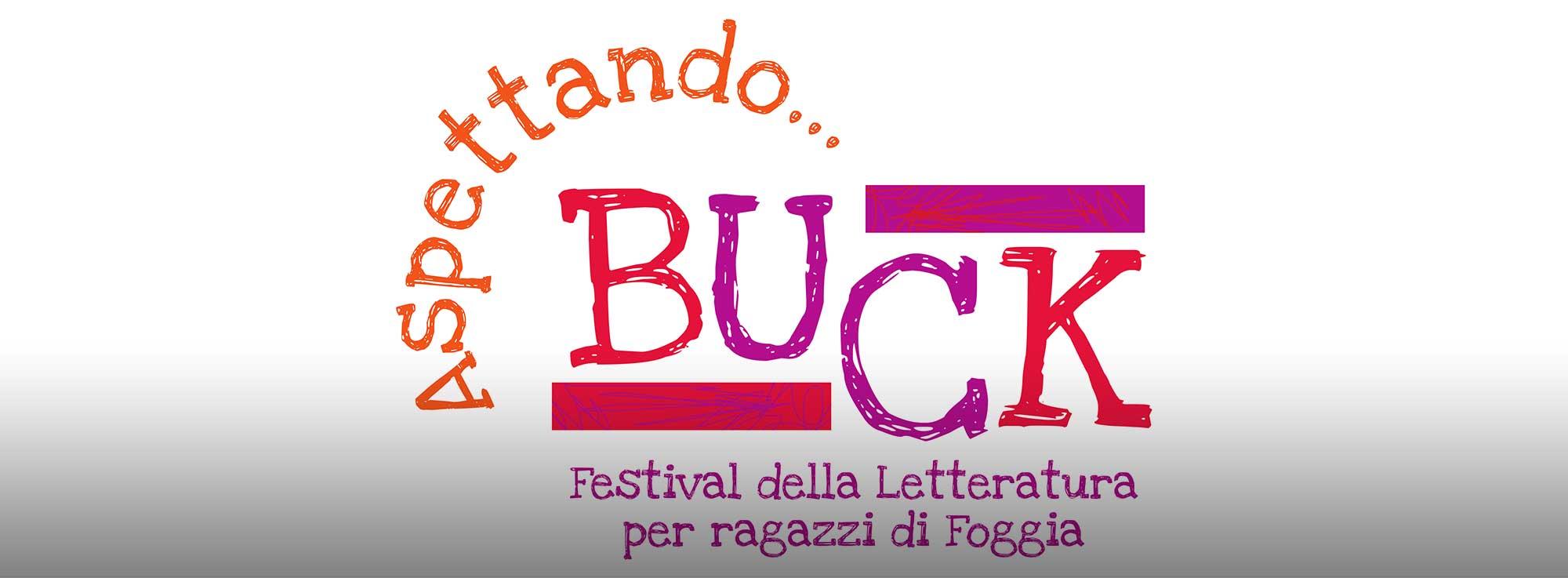 Foggia: Buck - Festival della Letteratura per Ragazzi