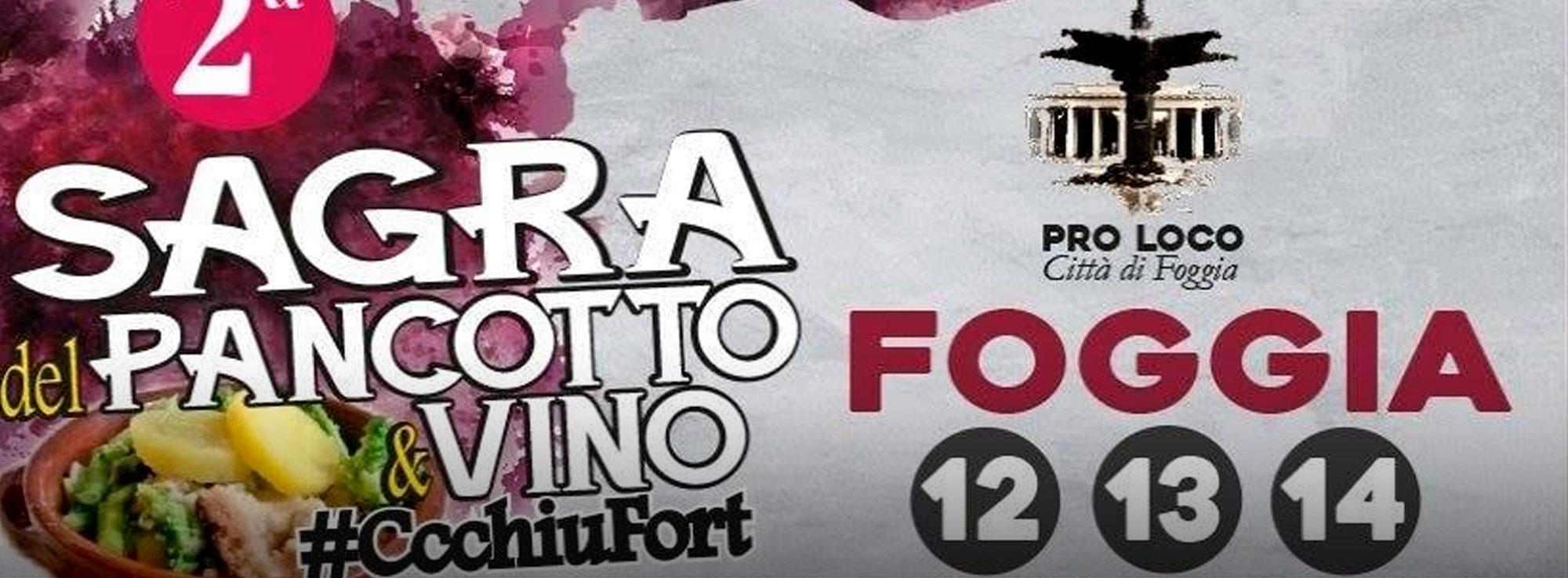 Foggia: Sagra del Pancotto & Vino #CcchiuFort.